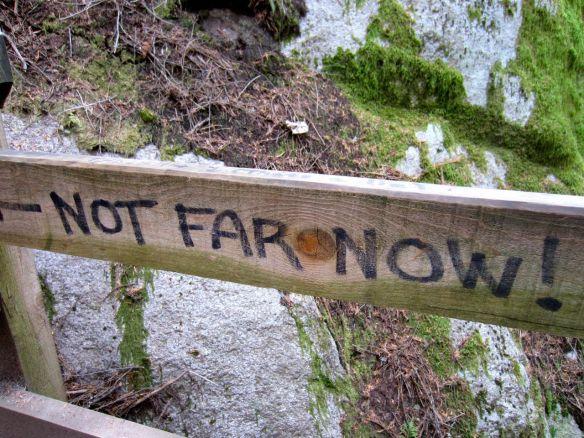 Not Far Now!
